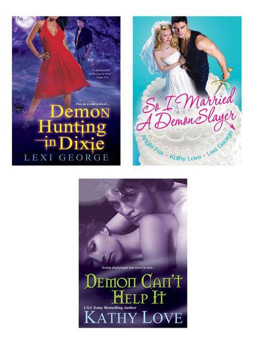 A Demonic Bundle (eBook): So I Married a Demon Slayer, Demon Can't Help It & Demon Hunting in Dixie
